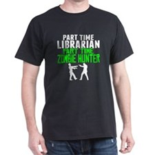 Librarian Part Time Zombie Hunter T-Shirt