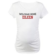 Welcome home EILEEN Shirt