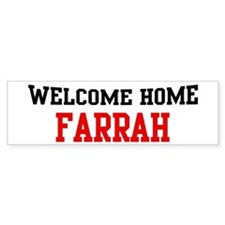 Welcome home FARRAH Bumper Bumper Sticker