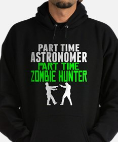 Astronomer Part Time Zombie Hunter Hoodie
