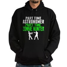 Astronomer Part Time Zombie Hunter Hoody