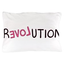 Revolution Love Backwards Pillow Case
