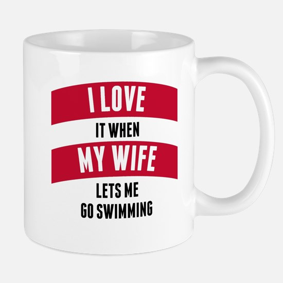 When My Wife Lets Me Go Swimming Mugs
