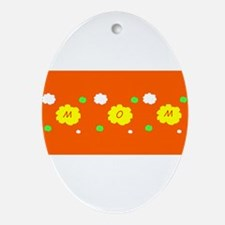 Mothers Day Orange Floral Karma Sh Ornament (Oval)