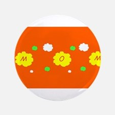 Mothers Day Orange Floral Karma Sheila's Fa Button