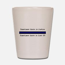 Justice_Just Us Shot Glass