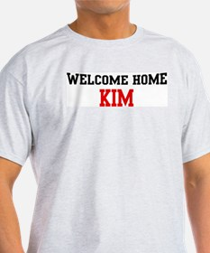 Welcome home KIM T-Shirt