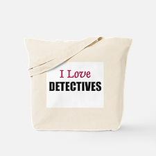I Love DETECTIVES Tote Bag