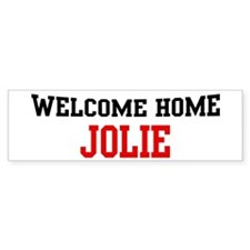 Welcome home JOLIE Bumper Bumper Sticker