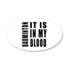 Badminton it is in my blood Wall Decal