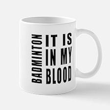 Badminton it is in my blood Mug