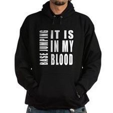 Base Jumping it is in my blood Hoodie