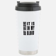 Body Building it is in Travel Mug