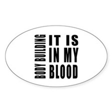 Body Building it is in my blood Decal