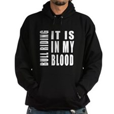 Bull Riding it is in my blood Hoodie