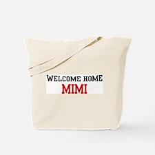 Welcome home MIMI Tote Bag