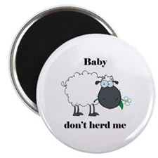 Baby don't herd me Magnet