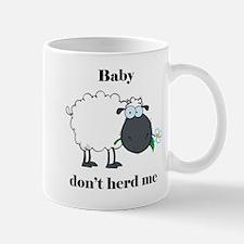 Baby don't herd me Mug
