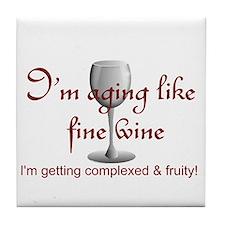 Aging Like Fine Wine Tile Coaster
