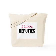 I Love DEPUTIES Tote Bag