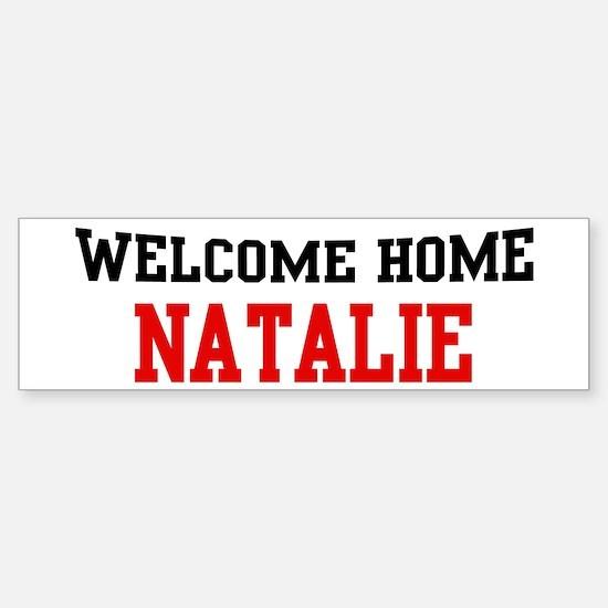 Welcome home NATALIE Bumper Bumper Bumper Sticker