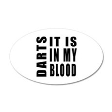 Darts it is in my blood 20x12 Oval Wall Decal