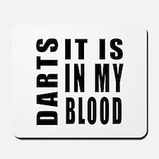 Darts it is in my blood Mousepad