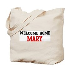 Welcome home MARY Tote Bag