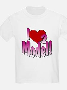 I Love 2 Model! T-Shirt