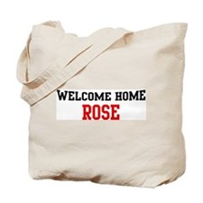 Welcome home ROSE Tote Bag