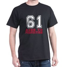 61 Aged To Perfection Birthday Design T-Shirt