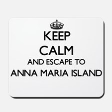 Keep calm and escape to Anna Maria Islan Mousepad