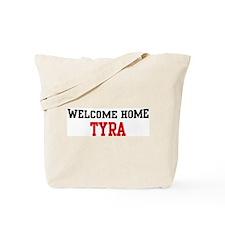Welcome home TYRA Tote Bag