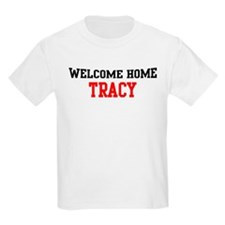 Welcome home TRACY T-Shirt