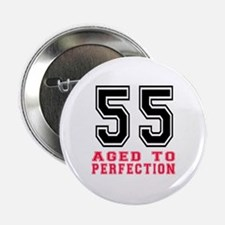 "55 Aged To Perfection Birthday Design 2.25"" Button"