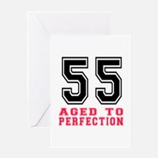 55 Aged To Perfection Birthday Desig Greeting Card