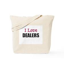 I Love DEALERS Tote Bag