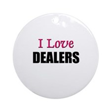 I Love DEALERS Ornament (Round)