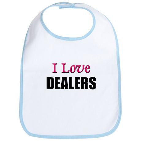 I Love DEALERS Bib