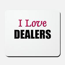 I Love DEALERS Mousepad