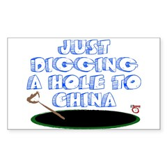 Digging a Hole to China Rectangle Decal