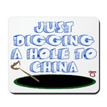 Digging a Hole to China Mousepad