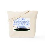 Digging a Hole to China Tote Bag