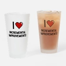I Love Incremental Improvements Drinking Glass