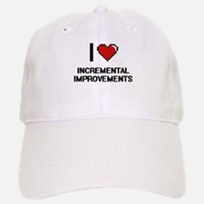 I Love Incremental Improvements Baseball Baseball Cap