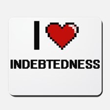 I Love Indebtedness Mousepad