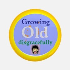 Growing Old Button