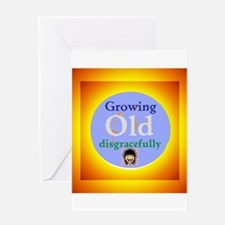 Growing Old Greeting Cards