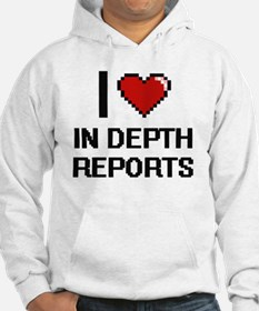 I Love In-Depth Reports Hoodie