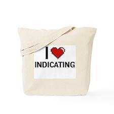 I Love Indicating Tote Bag